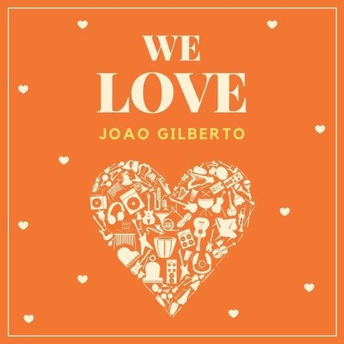 We Love Joao Gilberto de João Gilberto