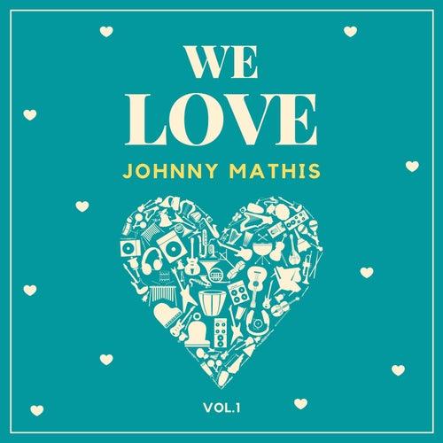 We Love Johnny Mathis, Vol. 1 van Johnny Mathis