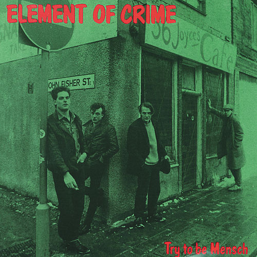 Try To Be Mensch de Element Of Crime