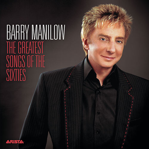The Greatest Songs Of The Sixties de Barry Manilow