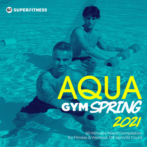 Aqua Gym Spring 2021: 60 Minutes Mixed Compilation for Fitness & Workout 128 bpm/32 Count fra Super Fitness