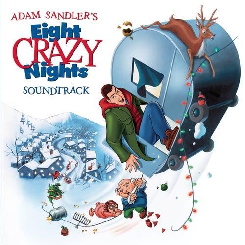 Eight Crazy Nights (Original Movie Soundtrack) by Adam Sandler