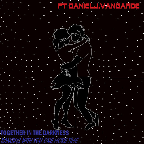 Dancing With You One More Time (feat. Daniel J,Vangarde) fra Together In The Darkness