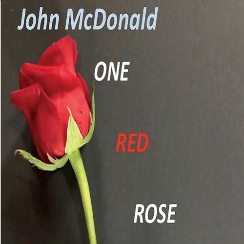 One Red Rose von John McDonald