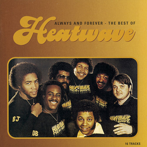 ALWAYS AND FOREVER - THE BEST OF HEATWAVE de Heatwave