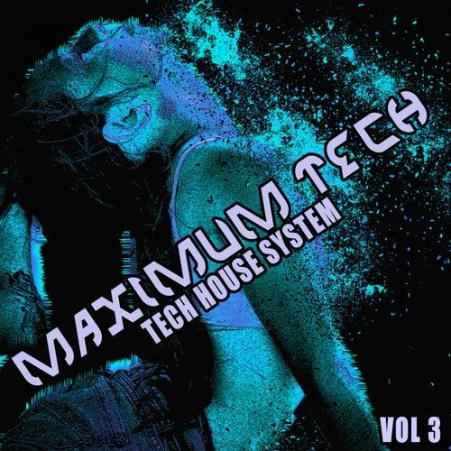 Maximum Tech, Vol. 3 (Tech House System) de Various Artists