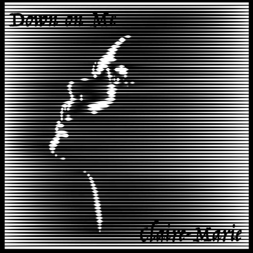 Down on Me by Claire Marie