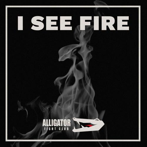 I See Fire von Alligator Fight Club