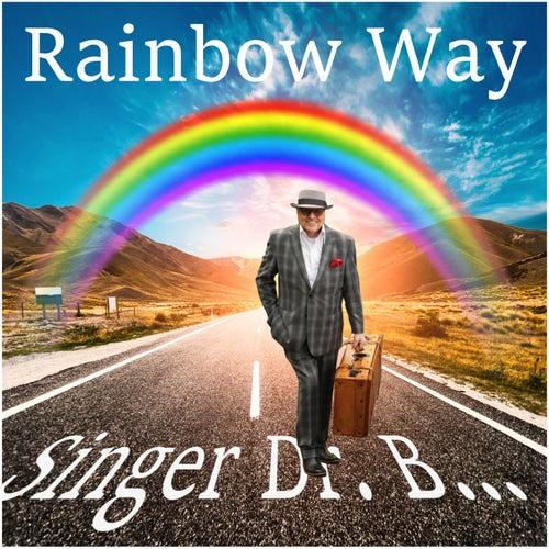 Rainbow Way by Singer Dr. B...