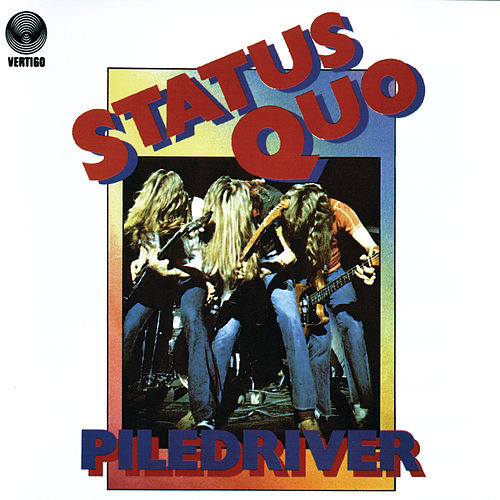 Piledriver by Status Quo