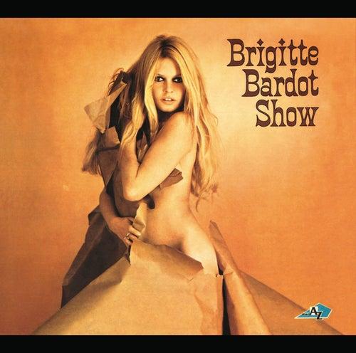 Brigitte Bardot Show 67 de Brigitte Bardot