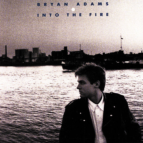 Into The Fire von Bryan Adams
