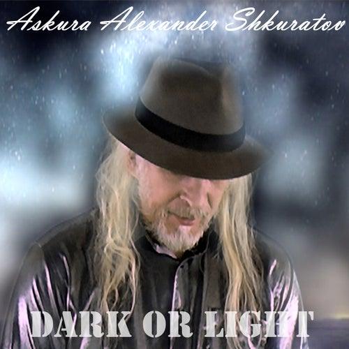 Dark or Light by Askura Alexander Shkuratov