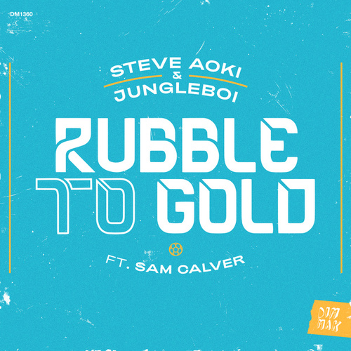 Rubble to Gold (feat. Sam Calver) by Steve Aoki