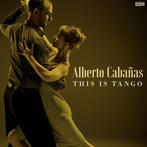 This Is... Tango de Alberto Cabañas