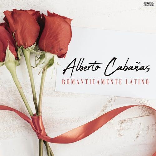 Romanticamente Latino de Alberto Cabañas