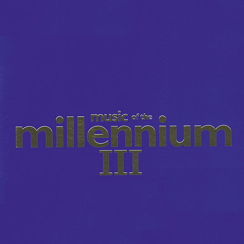 Music Of The Millennium 3 von Various Artists
