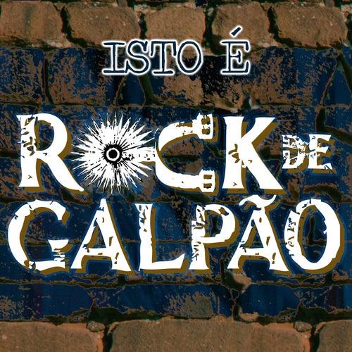Isto É Rock de Galpão (Ao Vivo) de Rock de Galpão