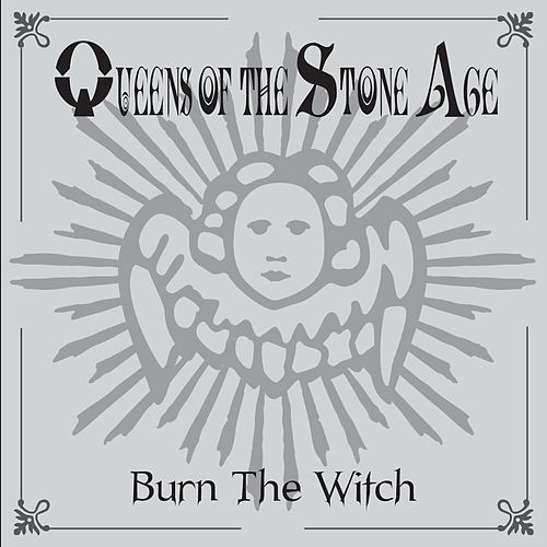 Burn The Witch by Queens Of The Stone Age