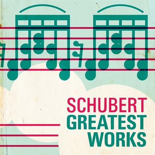 Shubert Greatest Works by Various Artists