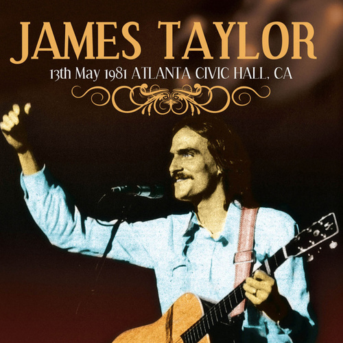 Live At Civic Hall, Ca, Atlanta, 13th May 1981 (Remastered) von James Taylor