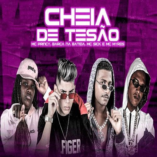 Cheia de Tesão (feat. MC Myres) (Brega Funk) by Mc Sick Barca Na Batida