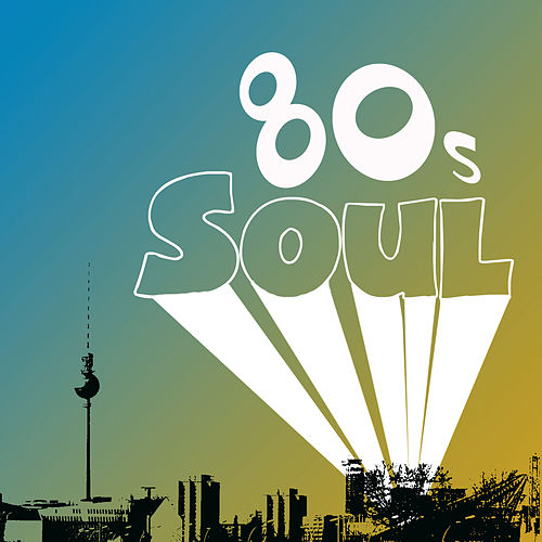 80s Soul by Various Artists