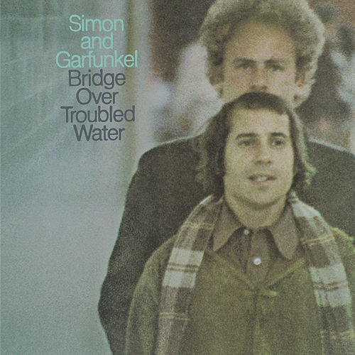 Bridge Over Troubled Water by Simon & Garfunkel