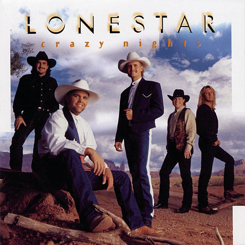 Crazy Nights by Lonestar