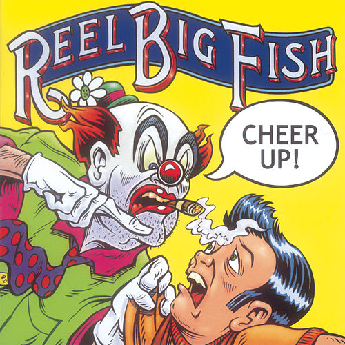 Cheer Up! von Reel Big Fish