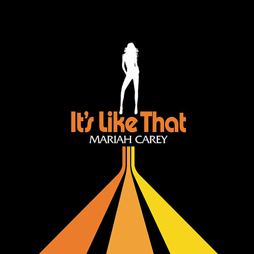 It's Like That by Mariah Carey
