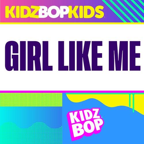 Girl Like Me by KIDZ BOP Kids