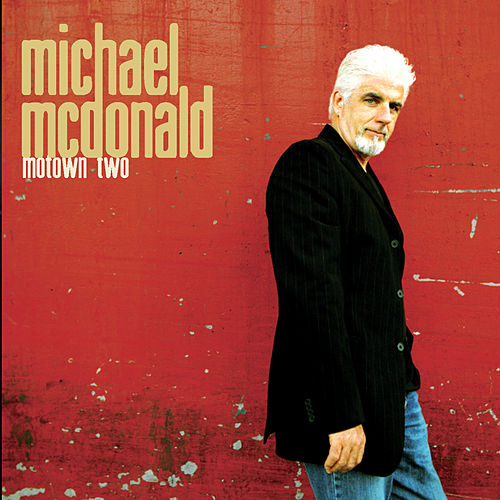 Motown and Motown II de Michael McDonald