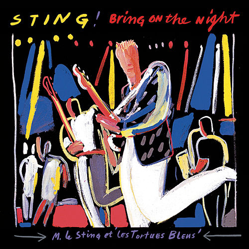 Bring On The Night von Sting
