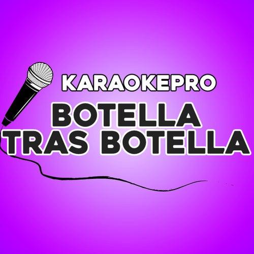 Botella tras botella (Karaoke Version) by Karaoke Pro (1)