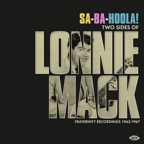 Sa-Ba-Hoola! Two Sides Of Lonnie Mack von Lonnie Mack