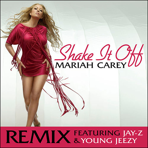 Shake It Off Remix featuring Jay-Z and Young Jeezy by Mariah Carey