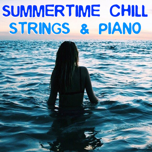 Summertime Chill Strings & Piano von Royal Philharmonic Orchestra