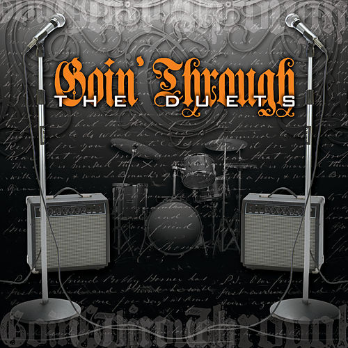 "Goin' Through: ""The Duets"""