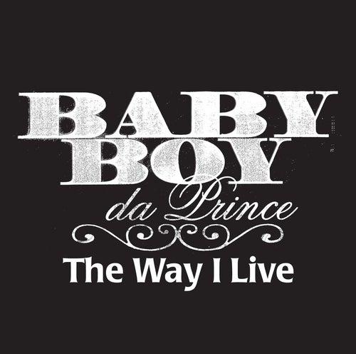 The Way I Live (Edited Version) de Baby Boy Da Prince