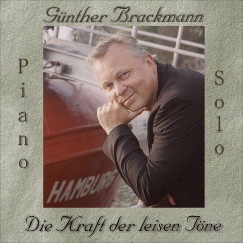 Die Kraft der leisen Töne von Günther Brackmann