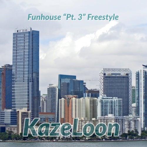 Funhouse, Pt. 3 (Freestyle) von Kazeloon (Original Hoodstar)