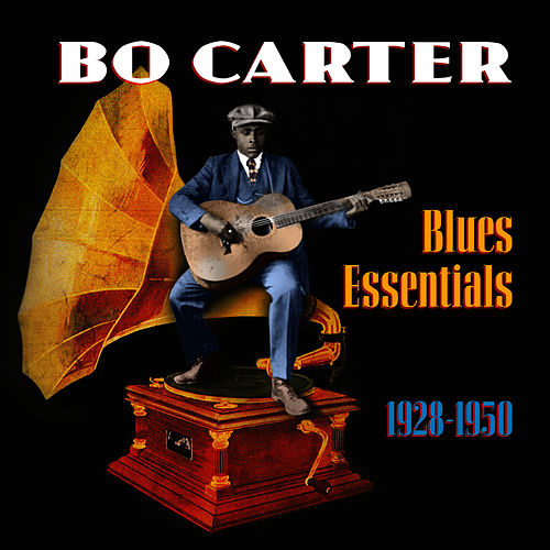 Blues Essentials (1928-1950) by Bo Carter