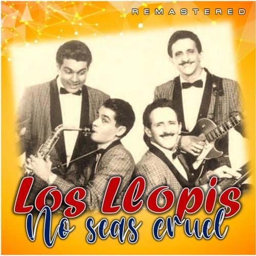No seas cruel (Remastered) von Los Llopis