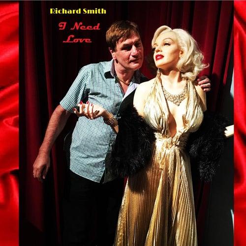 I Need Love de Richard Smith