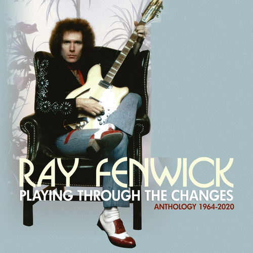 Playing Through The Changes: Anthology 1964-2020 di Ray Fenwick