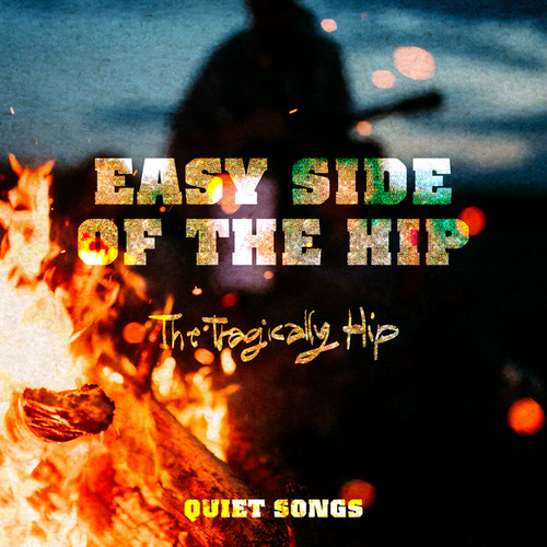 Easy Side Of The Hip by The Tragically Hip