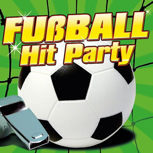 Fußball Hit Party von Various Artists