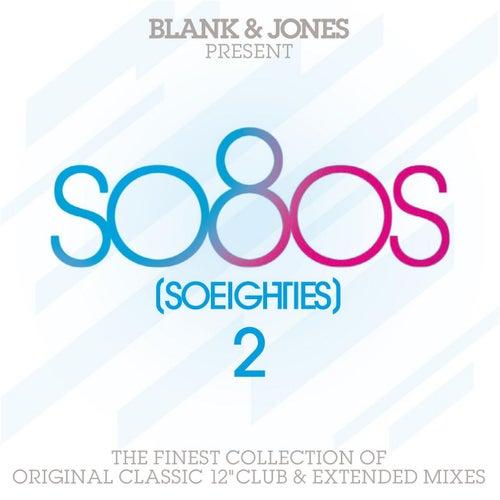 so80s (So Eighties) Volume 2 -  Pres. By Blank & Jones von Various Artists
