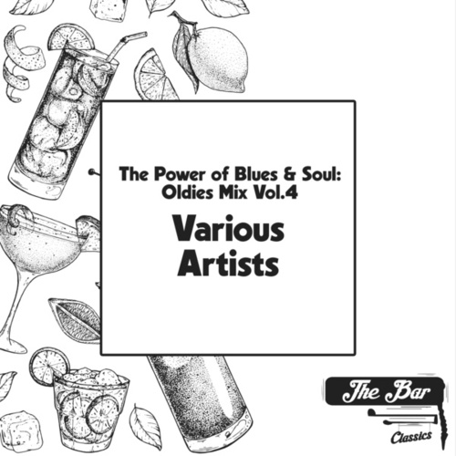 The Power of Blues & Soul: Oldies Mix Vol.4 by Various Artists